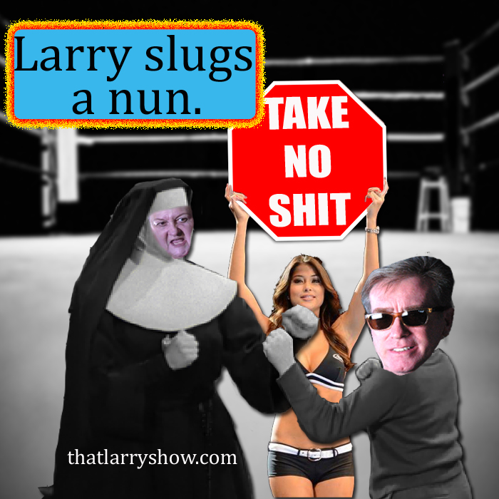 Episode 5: Larry Slugs a Nun.