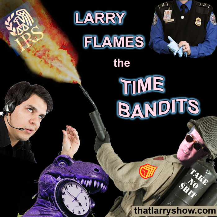 Episode 14: Larry Flames the Time Bandits