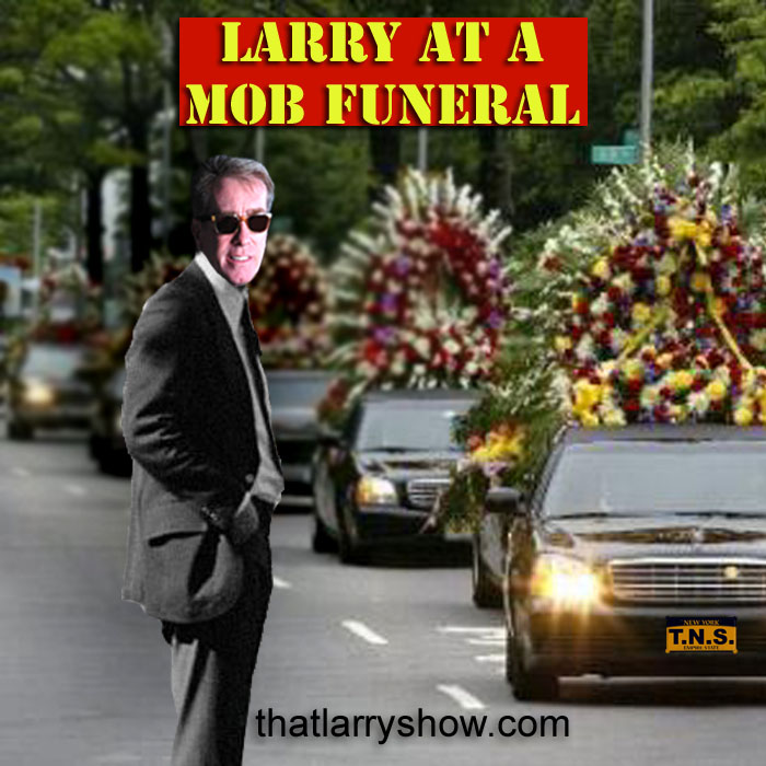 Episode 21: Larry At a Mob Funeral