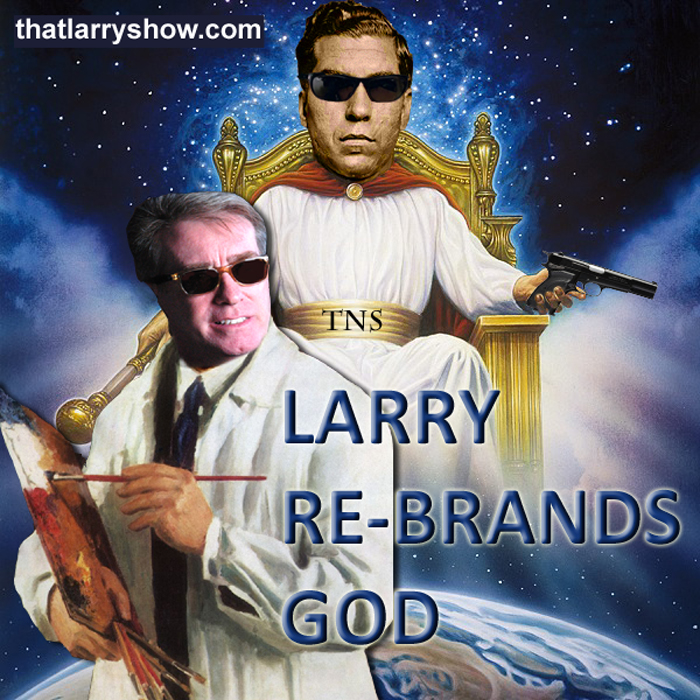 Episode 37: Larry Re-brands God