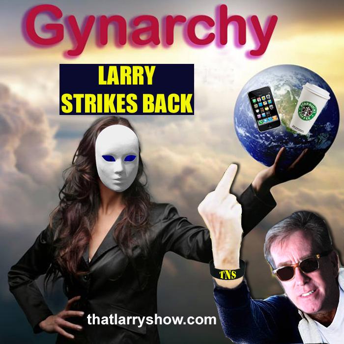 Episode 42: GYNARCHY – Larry Strikes Back