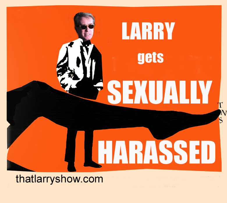 Episode 52: Larry Gets Sexually Harassed