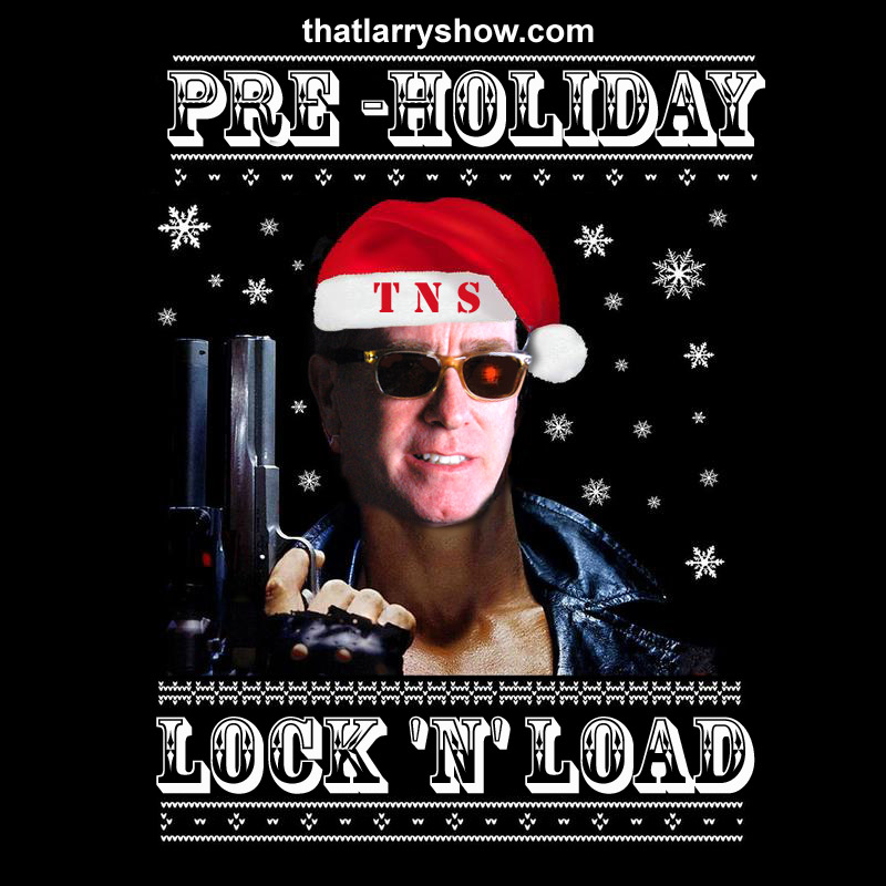 Episode 55: Pre-Holiday Lock 'n' Load